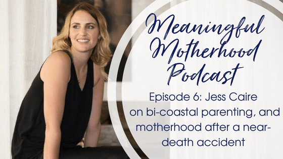 Meaningful Motherhood episode 6: Jess Caire