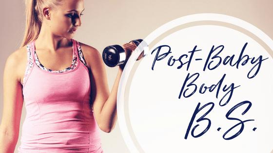 """""""Post-Baby Body"""" B.S."""