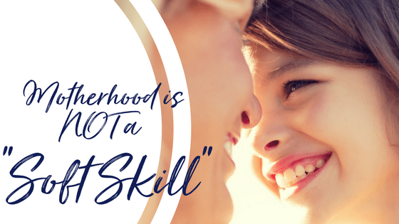 Is motherhood a soft skill?