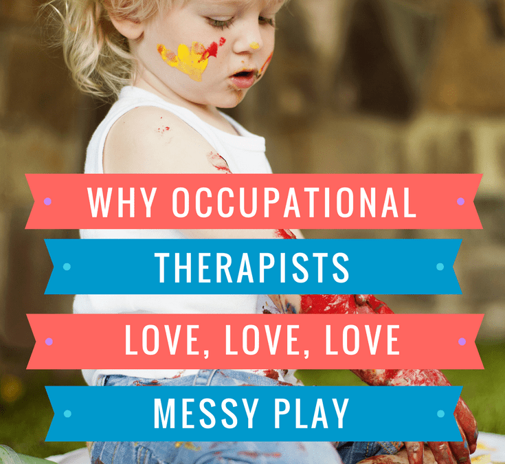 Why do Occupational Therapists LOVE messy play?